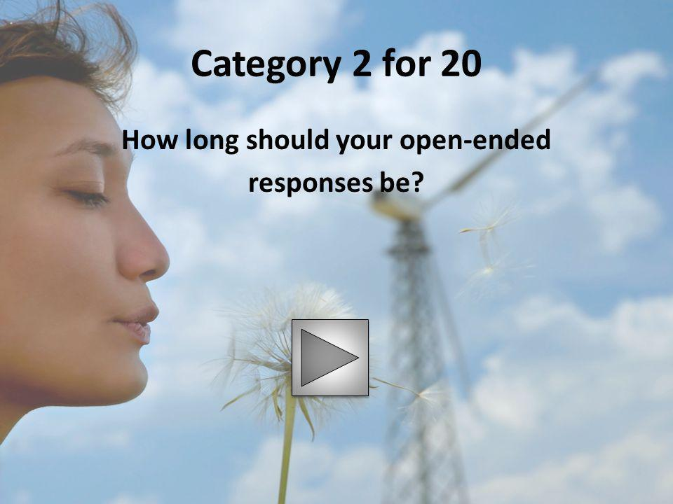 Category 2 for 20 How long should your open-ended responses be?