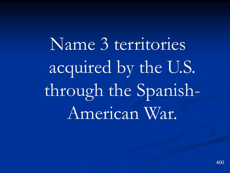 April-August 1898 Spanish-American War