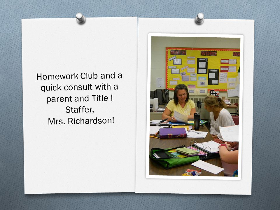 Homework Club and a quick consult with a parent and Title I Staffer, Mrs. Richardson!
