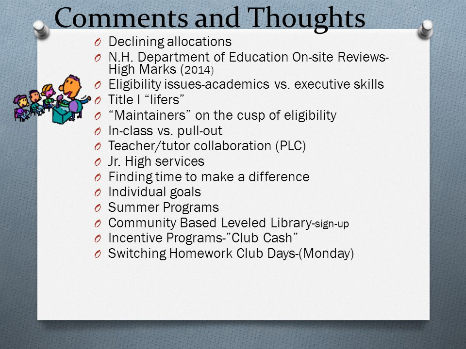 Comments and Thoughts O Declining allocations O N.H. Department of Education On-site Reviews- High Marks ( 2014) O Eligibility issues-academics vs. ex