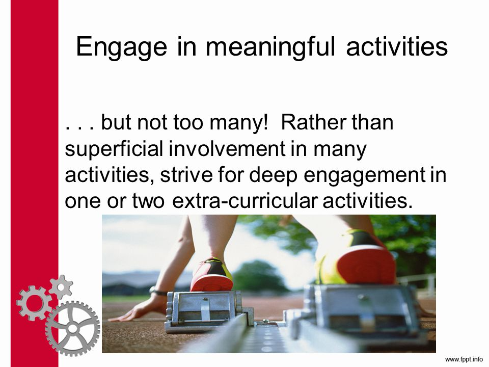 Engage in meaningful activities... but not too many.