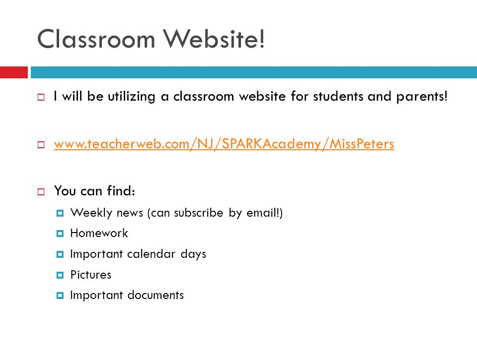 Classroom Website.  I will be utilizing a classroom website for students and parents.