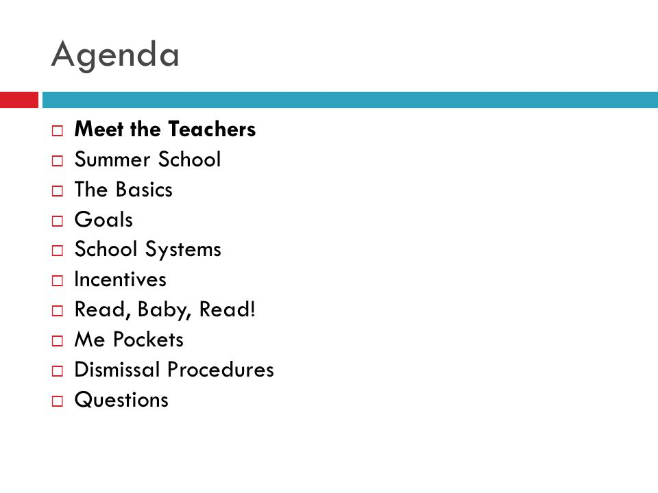  Meet the Teachers  Summer School  The Basics  Goals  School Systems  Incentives  Read, Baby, Read!  Me Pockets  Dismissal Procedures  Quest
