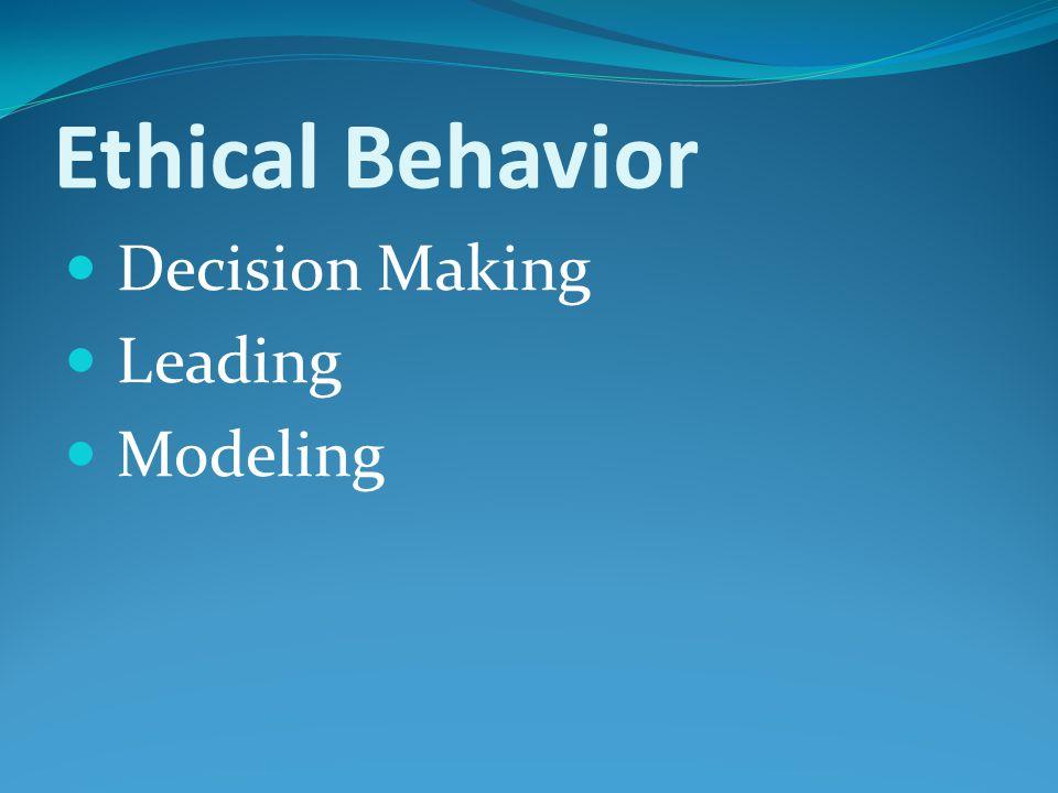 Ethical Behavior Decision Making Leading Modeling