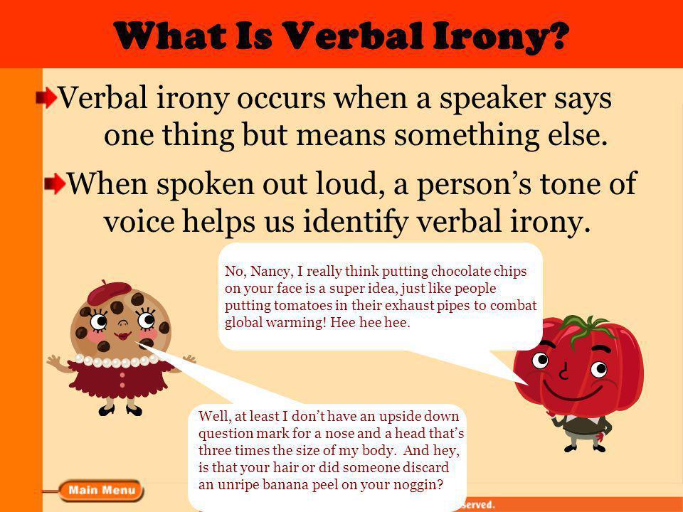 Types of Irony The three types of irony are… 1. Verbal Irony Sponge Bob slippers.