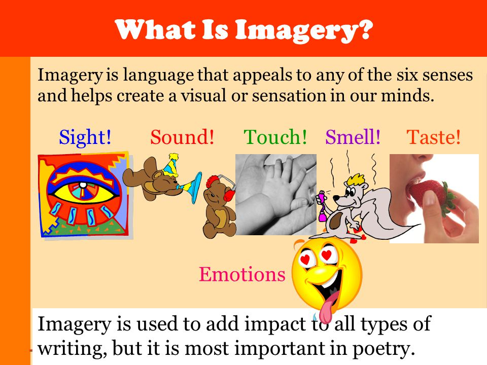 Imagery is used to add impact to all types of writing, but it is most important in poetry. What Is Imagery? Imagery is language that appeals to any of