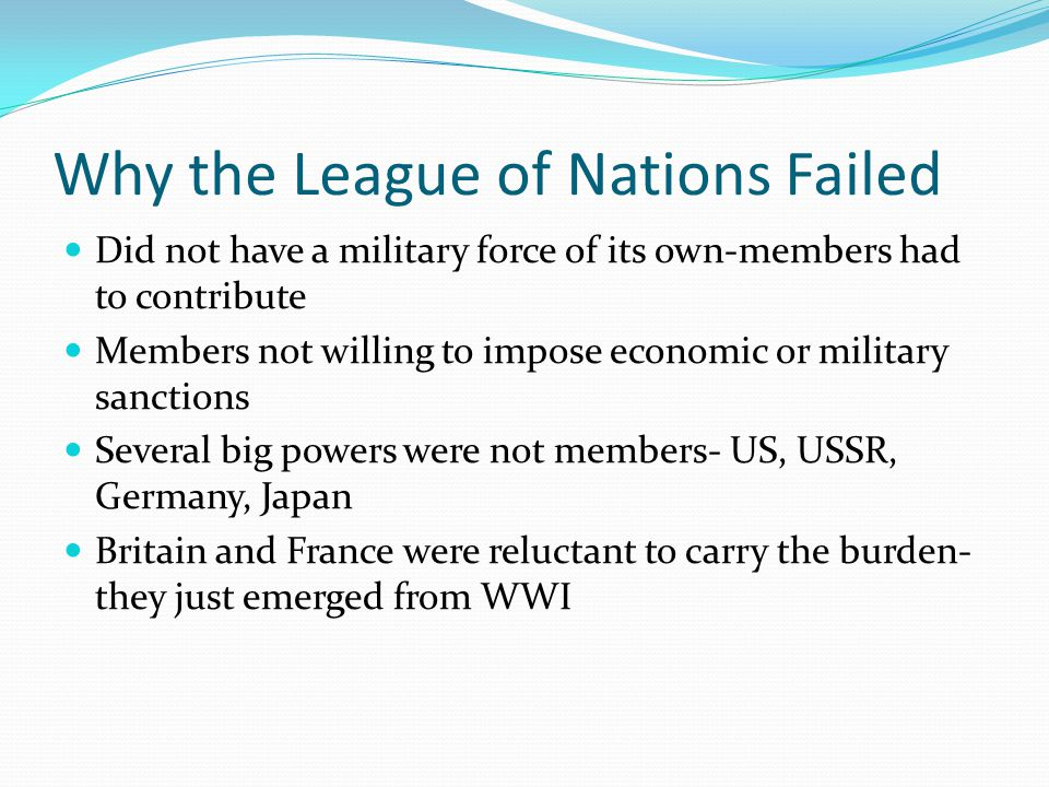 world war one the failure of the league of nations essay What were wilson's arguments in favor of ratification of the treaty of versailles 1 the future of world war 4 league of nations might failure and it.
