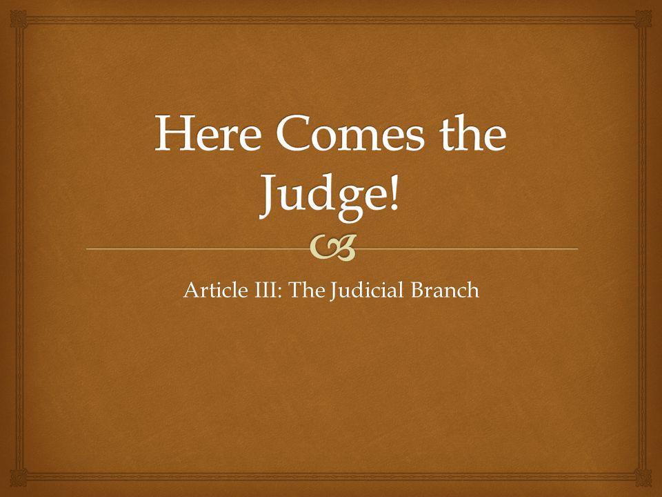 Article III: The Judicial Branch