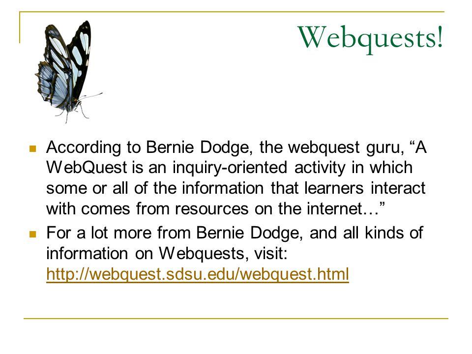 Webquests.