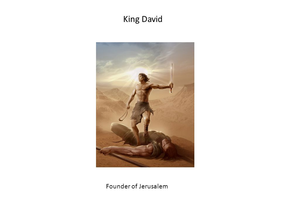 King David Founder of Jerusalem