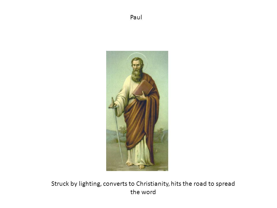 Paul Struck by lighting, converts to Christianity, hits the road to spread the word