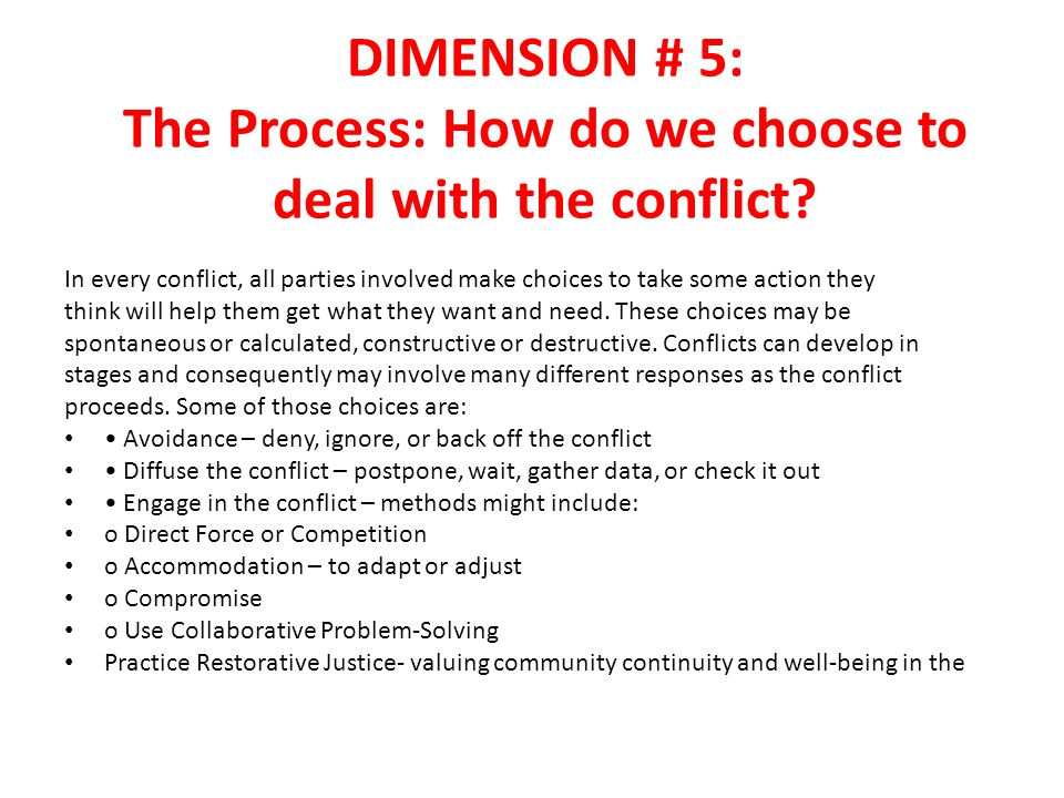 DIMENSION # 5: The Process: How do we choose to deal with the conflict.