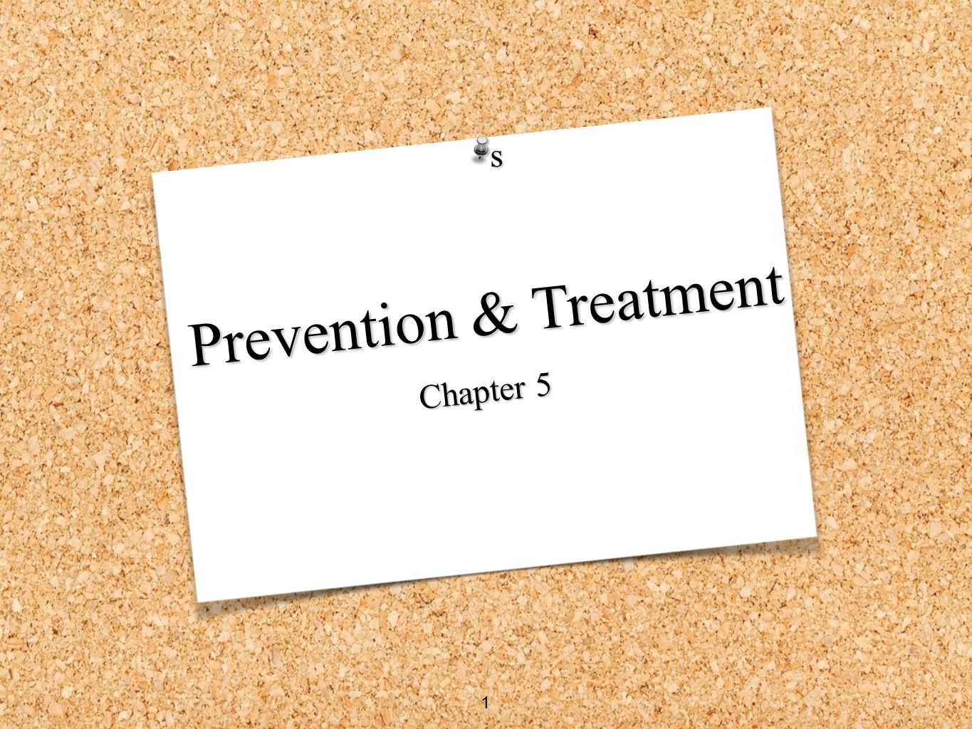 Prevention & Treatment Chapter 5 s 1