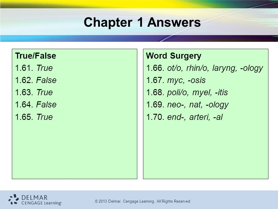 © 2013 Delmar, Cengage Learning.All Rights Reserved True/False 1.61.