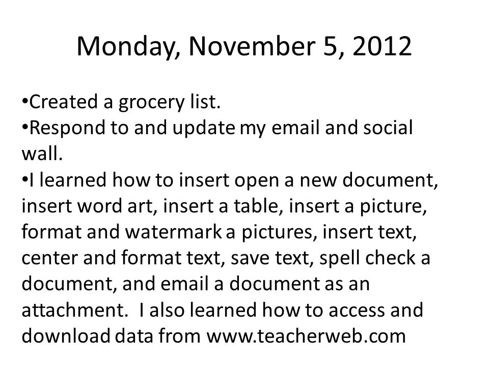 Monday, November 5, 2012 Created a grocery list. Respond to and update my email and social wall.