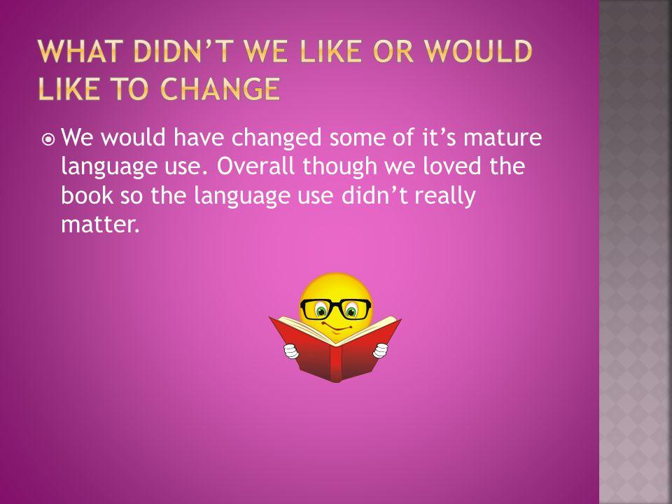  We loved it's hilarious language use!!!!