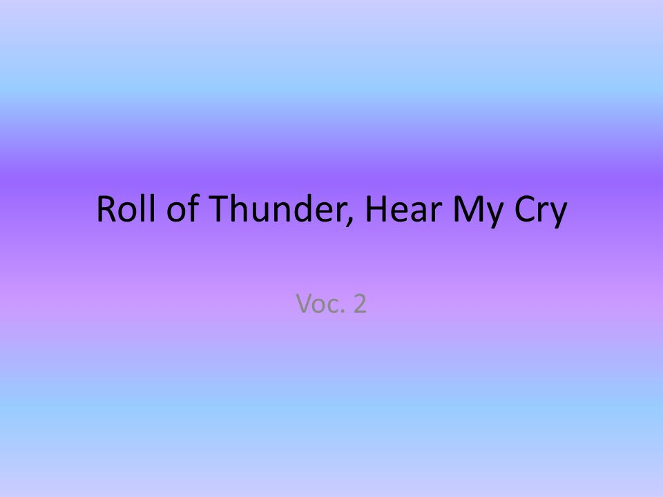 Roll of Thunder, Hear My Cry Voc. 2