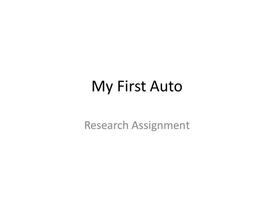 My First Auto Research Assignment