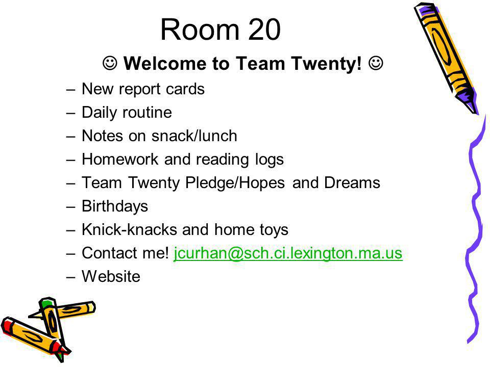 Room 20 Welcome to Team Twenty.