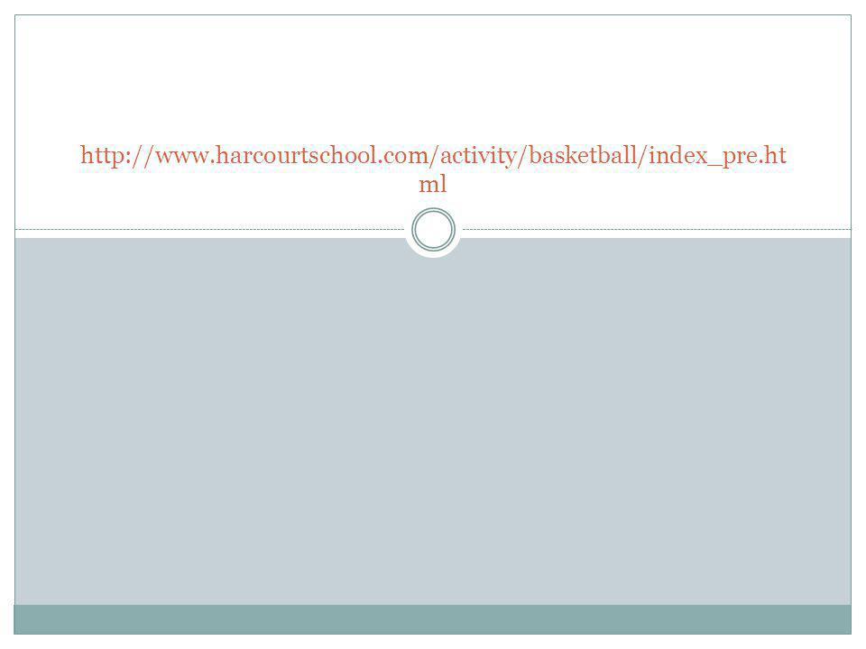 http://www.harcourtschool.com/activity/basketball/index_pre.ht ml