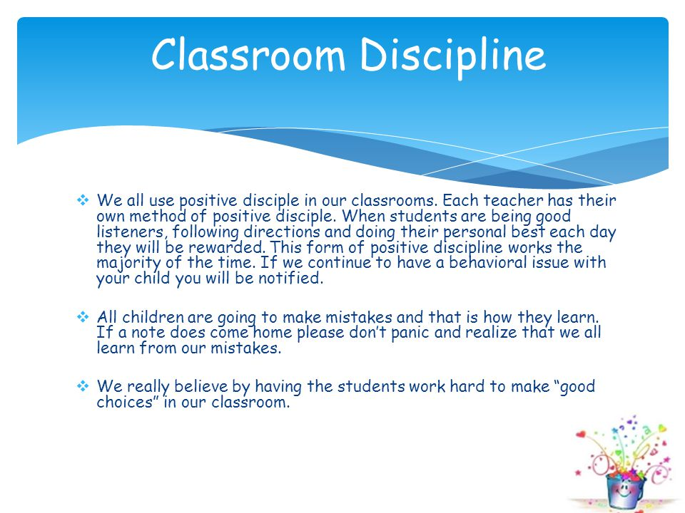  We all use positive disciple in our classrooms.