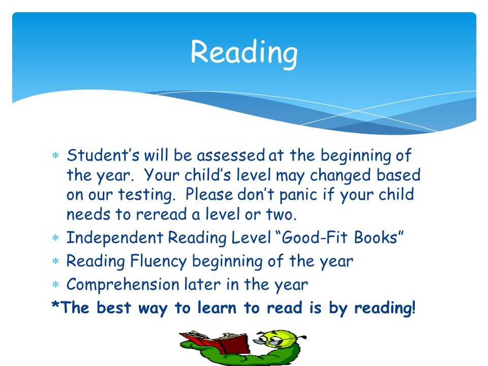  Student's will be assessed at the beginning of the year.