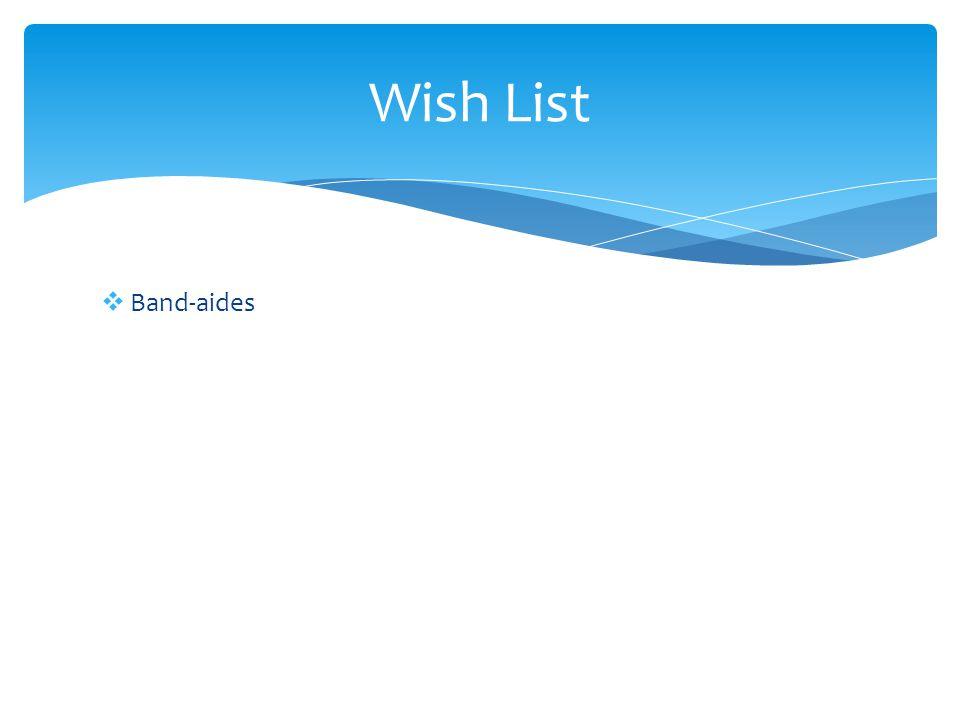  Band-aides Wish List