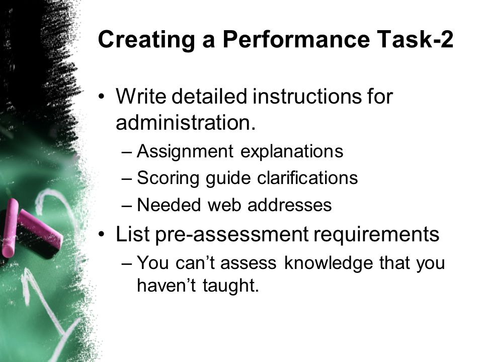 Creating a Performance Task-2 Write detailed instructions for administration.