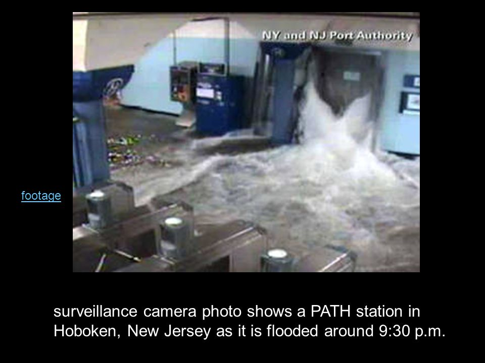 surveillance camera photo shows a PATH station in Hoboken, New Jersey as it is flooded around 9:30 p.m.