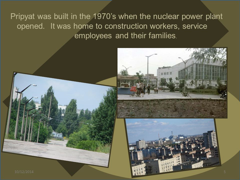 Pripyat was built in the 1970's when the nuclear power plant opened. It was home to construction workers, service employees and their families. 10/12/