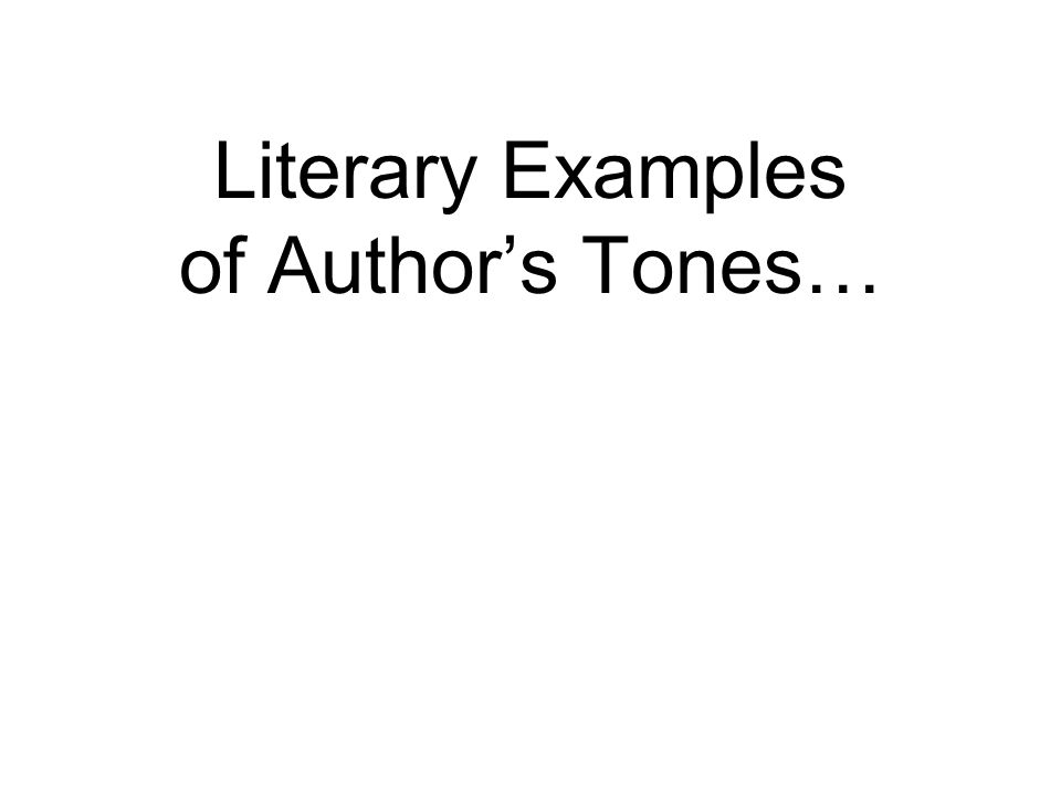 Literary Examples of Author's Tones…