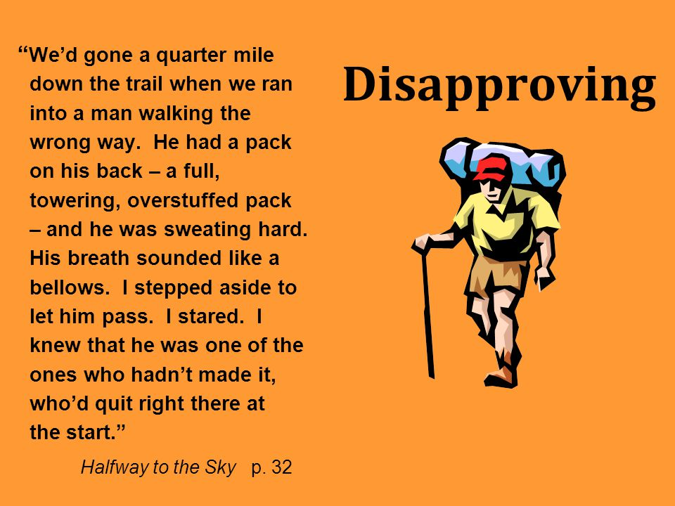 """Disapproving """" We'd gone a quarter mile down the trail when we ran into a man walking the wrong way. He had a pack on his back – a full, towering, ove"""