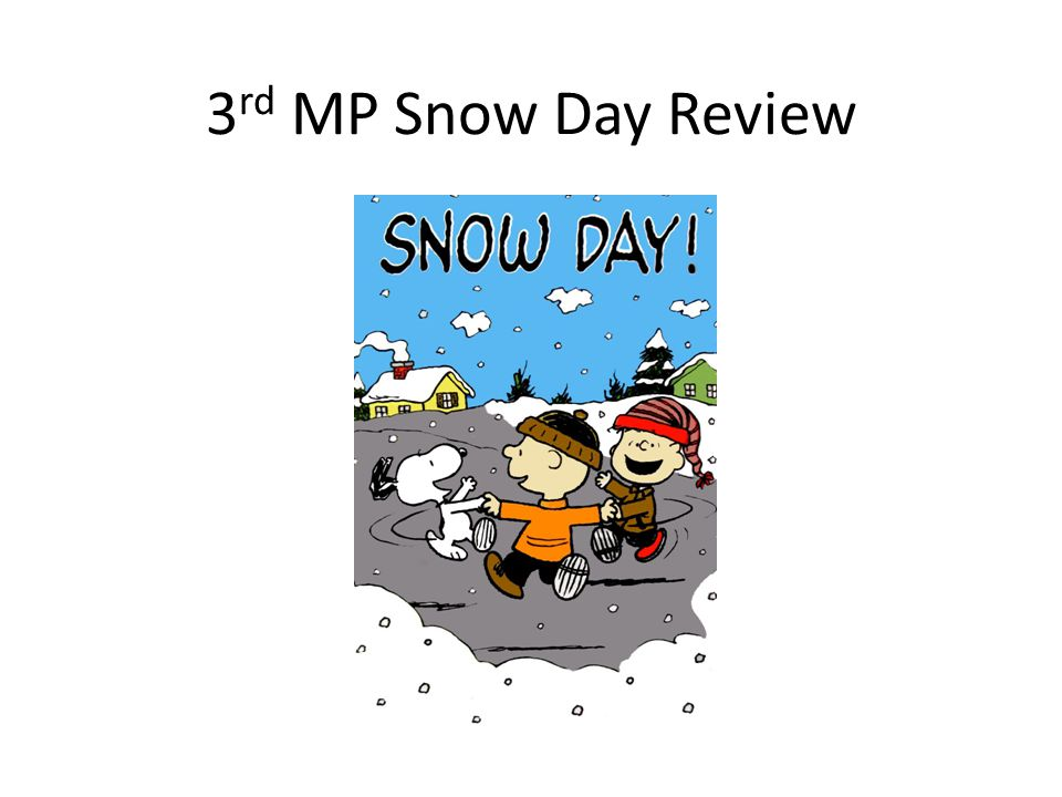 3 rd MP Snow Day Review