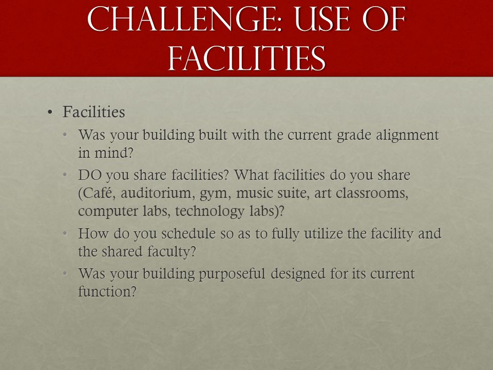 Challenge: Use of Facilities FacilitiesFacilities Was your building built with the current grade alignment in mind?Was your building built with the current grade alignment in mind.