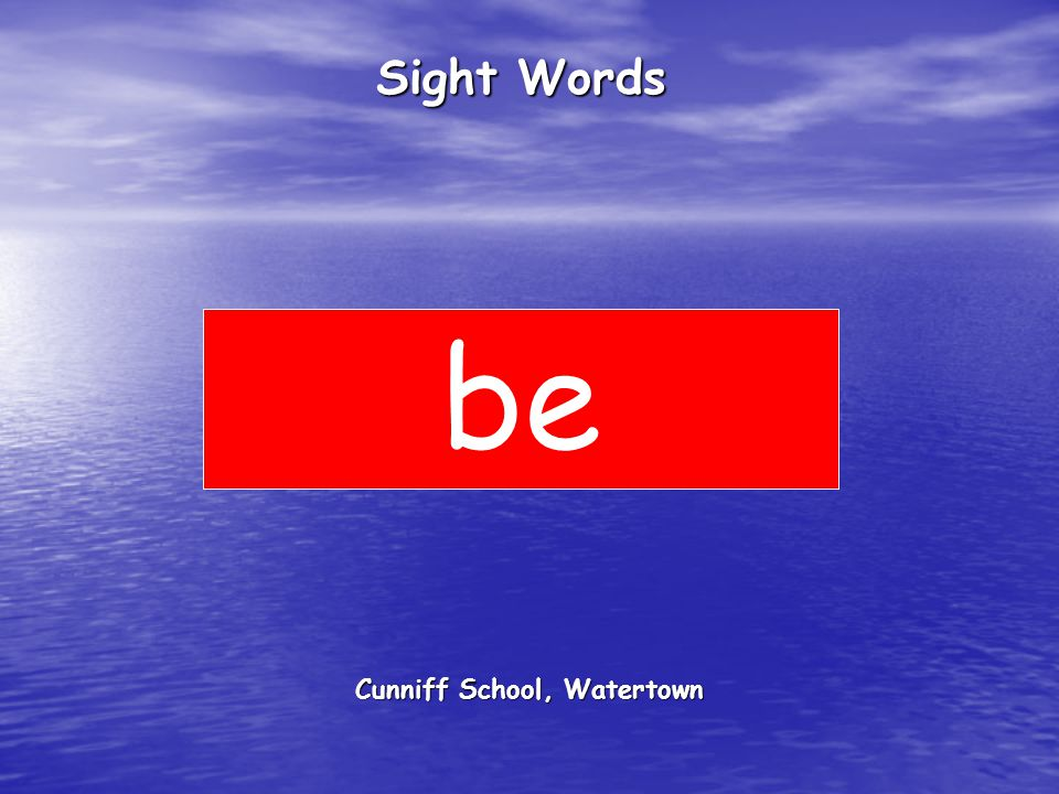 Cunniff School, Watertown Sight Words be
