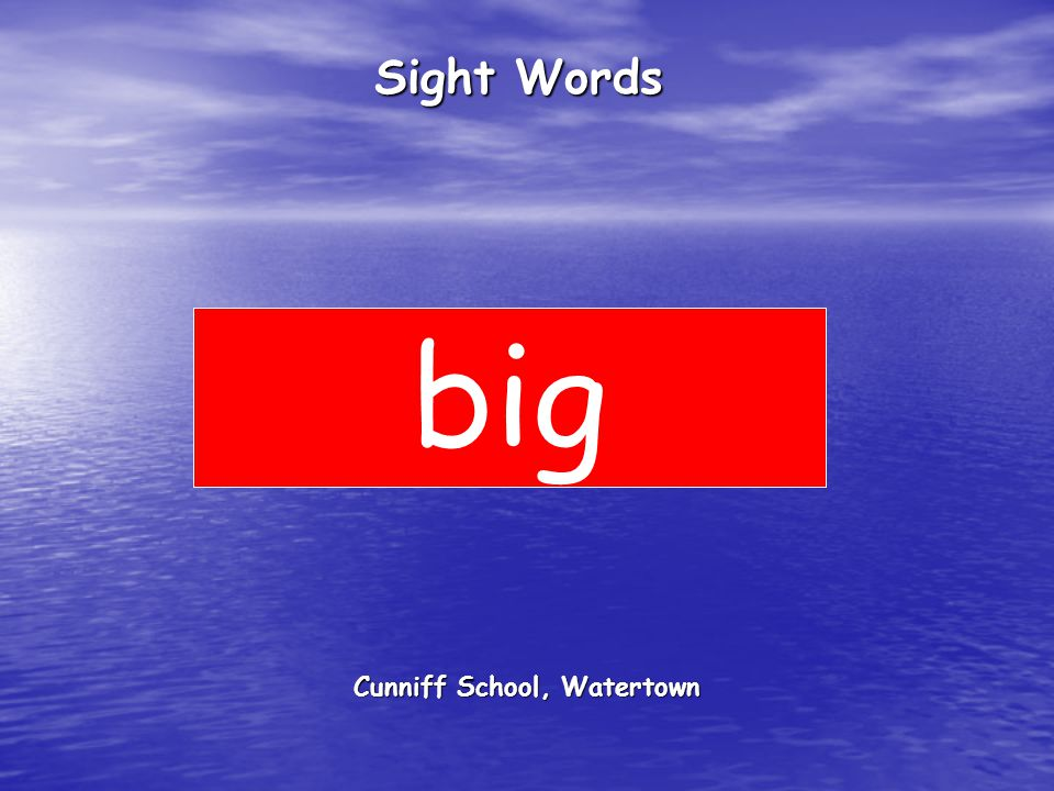 Cunniff School, Watertown Sight Words big