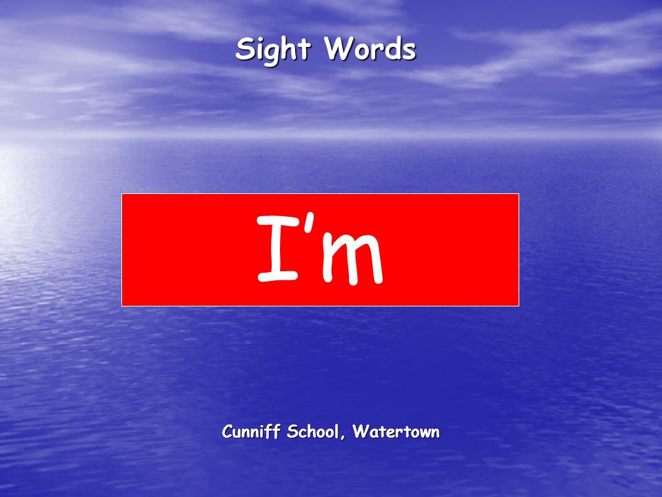 Cunniff School, Watertown Sight Words I'm