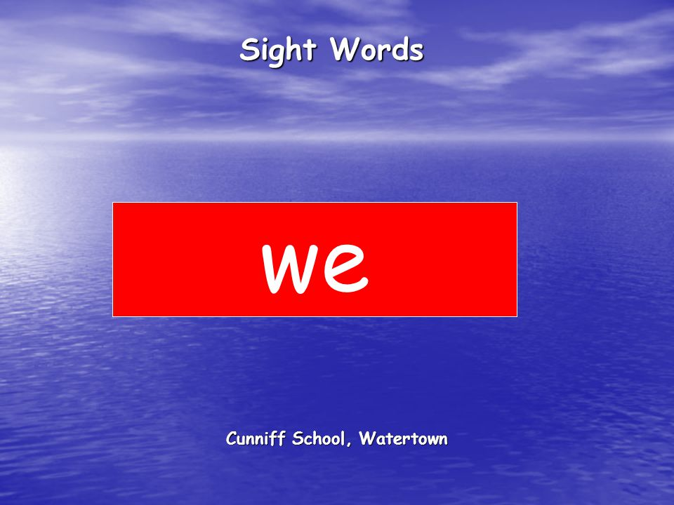 Cunniff School, Watertown Sight Words we