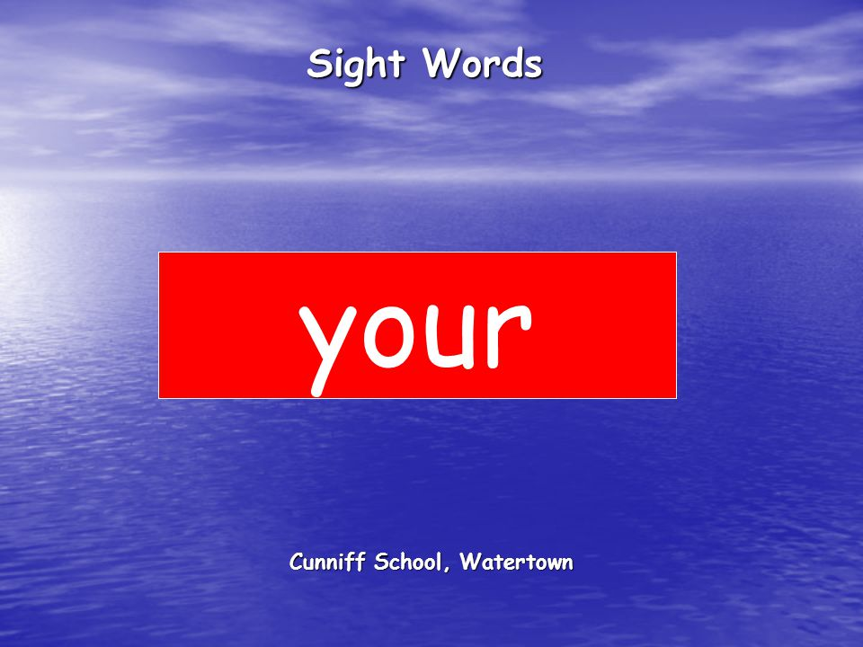 Cunniff School, Watertown Sight Words your