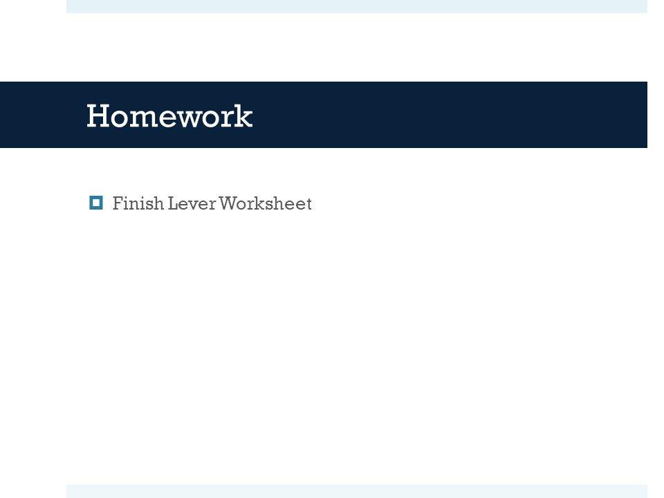 Homework  Finish Lever Worksheet