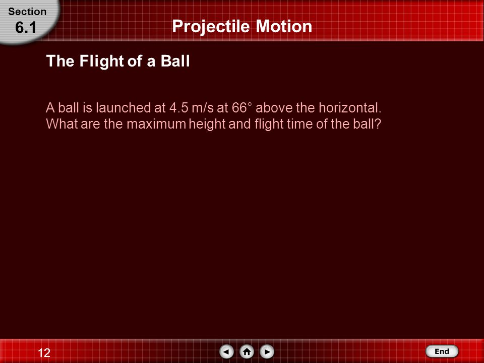 11 Projectile Motion The other quantity depicted is the range, R, which is the horizontal distance that the projectile travels.
