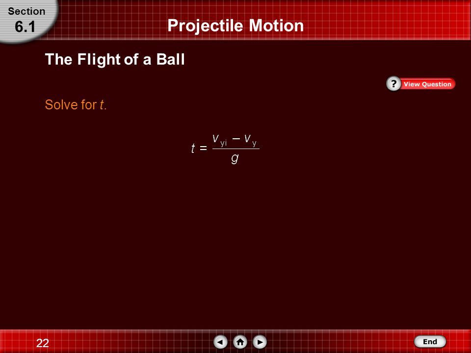 21 The Flight of a Ball Substitute a y = −g Projectile Motion Section 6.1