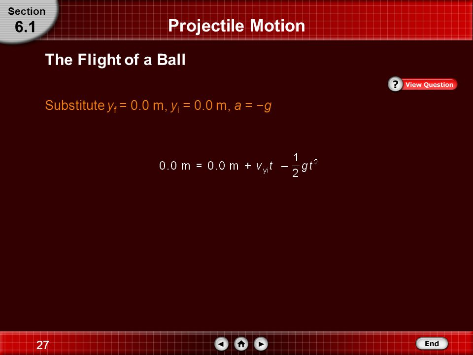 26 The Flight of a Ball Solve for the time to return to the launching height.