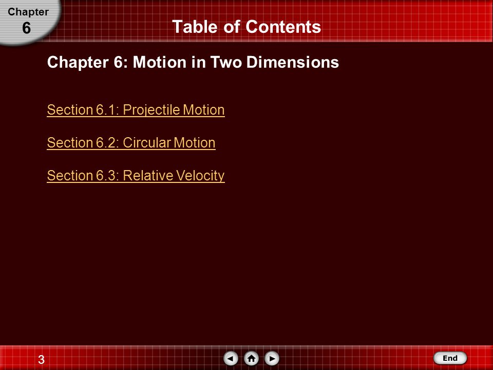 2 Motion in Two Dimensions Use Newton's laws and your knowledge of vectors to analyze motion in two dimensions.