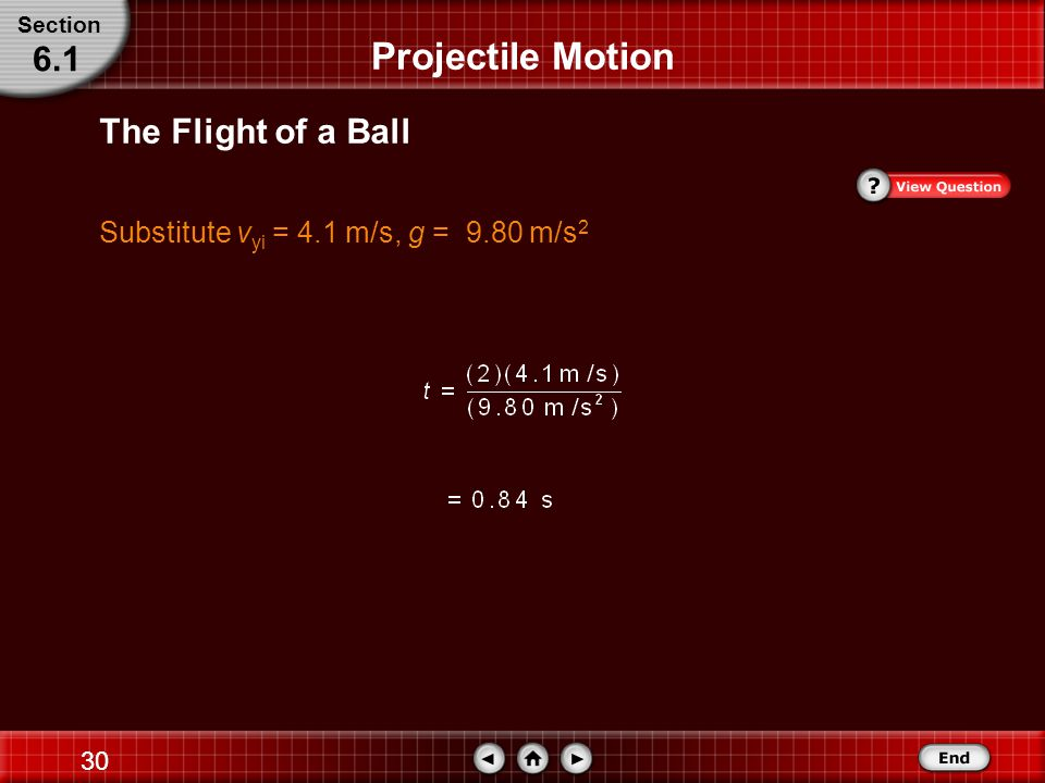 29 The Flight of a Ball 0 is the time the ball left the launch, so use this solution.