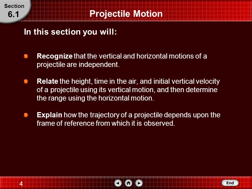 3 Table of Contents Chapter 6: Motion in Two Dimensions Section 6.1: Projectile Motion Section 6.2: Circular Motion Section 6.3: Relative Velocity Chapter 6
