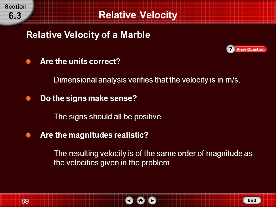 88 Step 3: Evaluate the Answer Relative Velocity Relative Velocity of a Marble Section 6.3