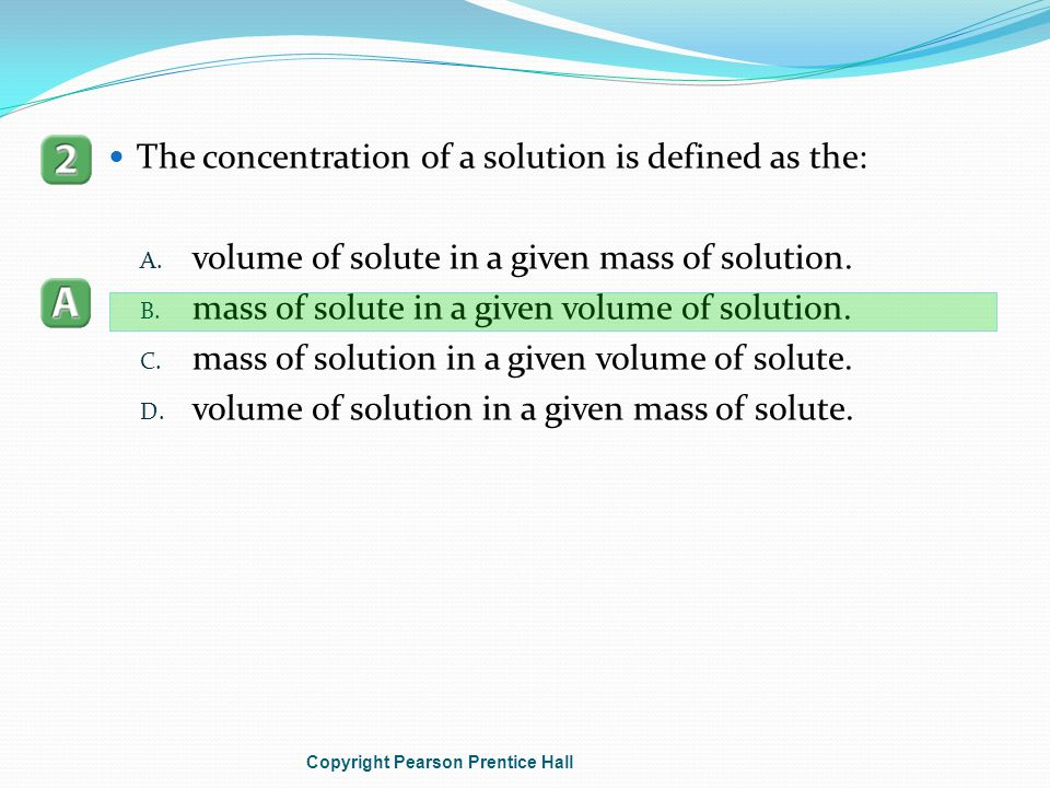 The concentration of a solution is defined as the: A.