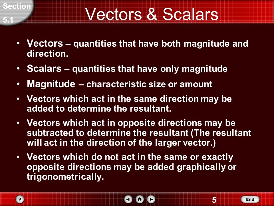 15 Vectors Finding the Magnitude of the Sum of Two Vectors Find the magnitude of the sum of a 15-km displacement and a 25-km displacement when the angle between them is 90° and when the angle between them is 135°.