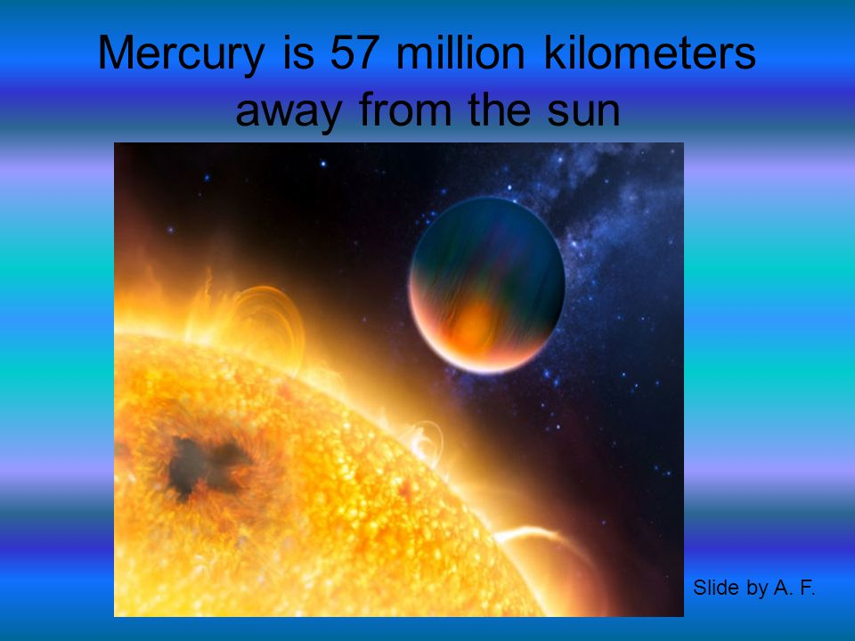 Mercury is named after Mercury the swift messenger of the gods Slide by A. F.